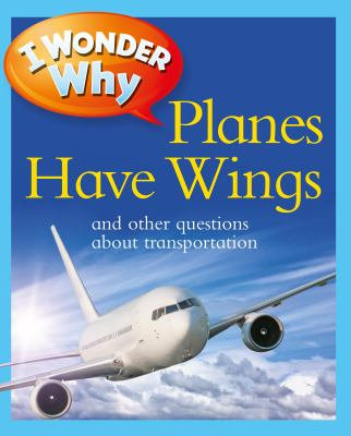 I Wonder Why... Planes Have Wings