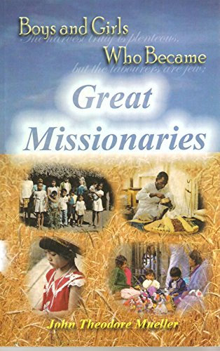 Boys and Girls Who Became Great Missionaries