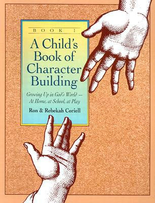 A Child's Book of Character Building