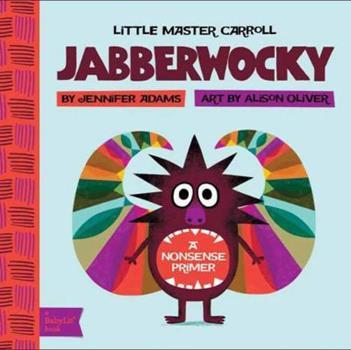 Jabberwocky: A BabyLit� Nonsense Primer (BabyLit Books)