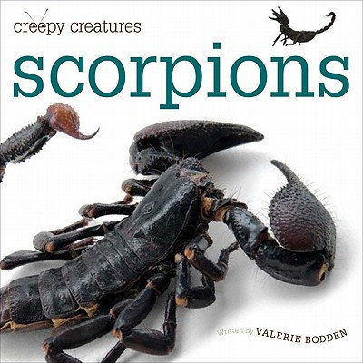 Creepy Creatures: Scorpions