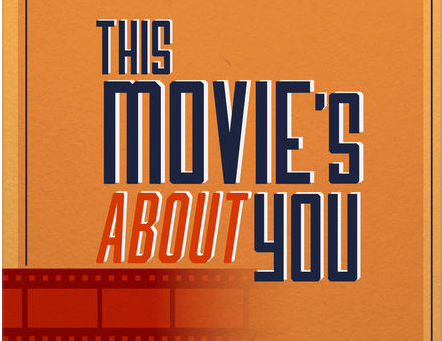"""""""This Movie's About YoU""""Podcast"""