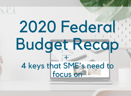 2020 Federal Budget Recap: Four key take-aways SME's need to be focusing on