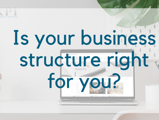 Is your business structure beneficial for you?