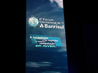 6° Fórum Internacional de TI Banrisul 2013
