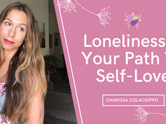 Loneliness Is Your Path To Self-Love