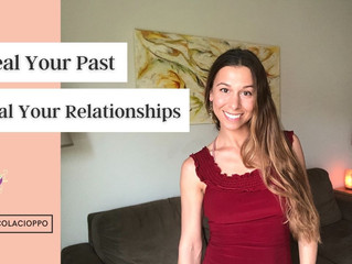 Heal Your Past- Heal Your Relationships