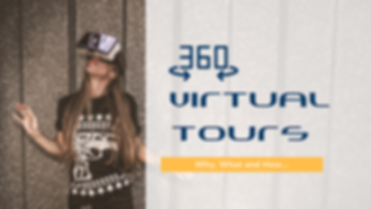 360 Virtual Tours - Why What and How