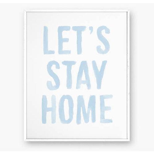 Stay Home Art Print