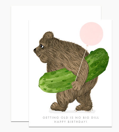Getting Old is No Big Dill Greeting Card