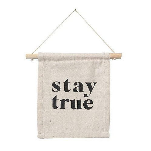 Stay True Hang Sign