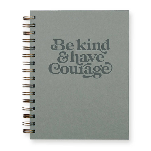Be Kind & Have Courage Journal: Lined Notebook
