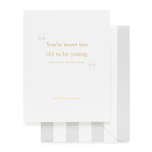 Your Never Too Old to be Young Card