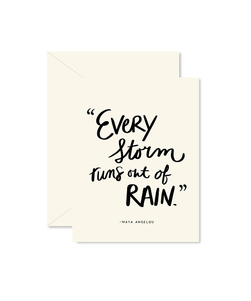 Every storm runs out of rain card