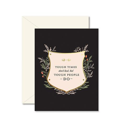 Tough Times Don't Last Greeting Card