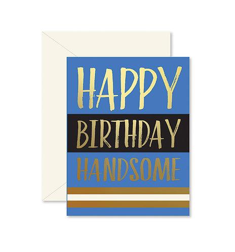 Happy Birthday Handsome Greeting Card