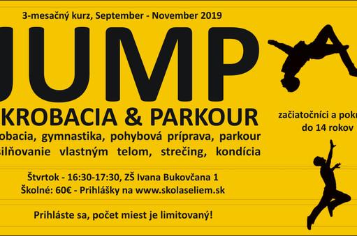 JUMP - trojmesačný kurz pre deti a mládež, zameraný na akrobaciu, gymnastiku, parkour a komplexnú pohybovúprípravu.