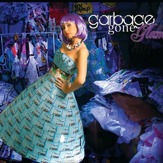 Garbage Gone Glam