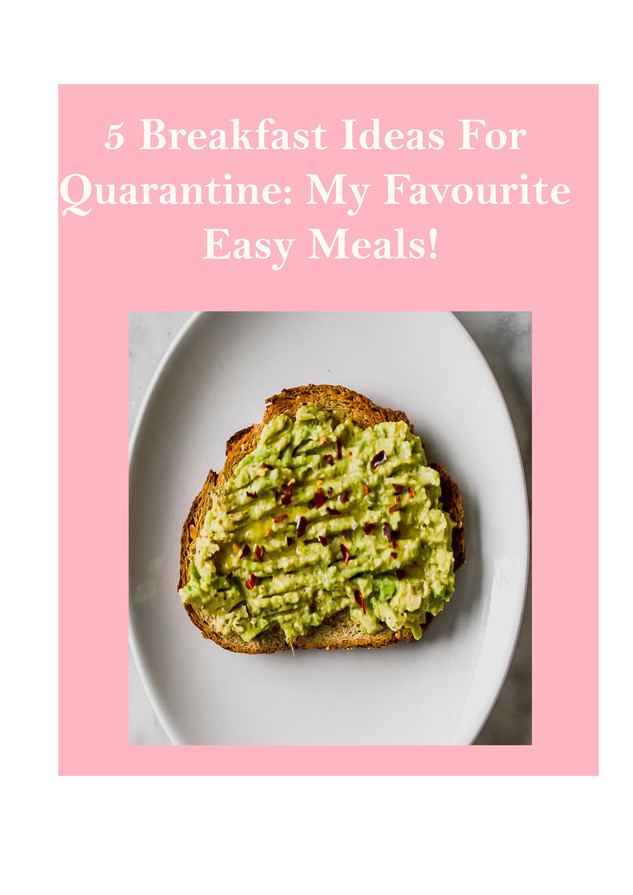 5 breakfast ideas For quarantine: My Favourite Easy Meals!