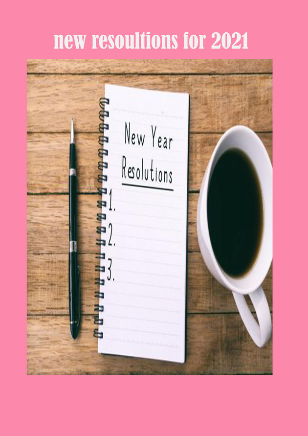 New year resolution and  goals for 2021
