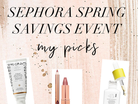 Sephora Spring Sale: My Picks