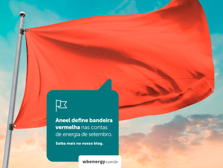 Aneel define bandeira vermelha nas contas de energia de setembro | WB Energia Solar