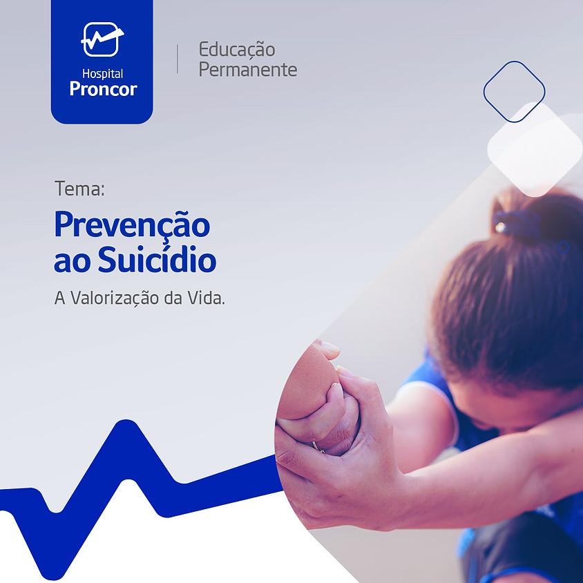 Prevenção ao Suicídio - A Valorização da Vida.
