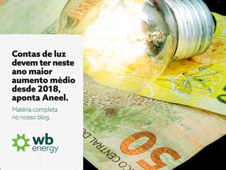 Contas de luz devem ter neste ano maior aumento médio desde 2018, aponta Aneel | WB Energia Solar