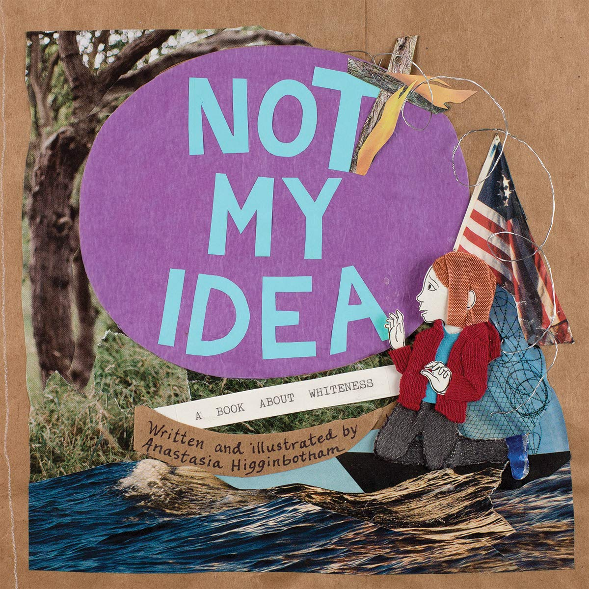 """Not My Idea: A Book About Whitenes"""