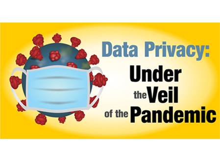 Data Privacy: Under the Veil of the Pandemic