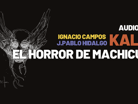 """Ignacio Campos estrena audiolibro """"Kalku: El Horror de Machicura"""""""