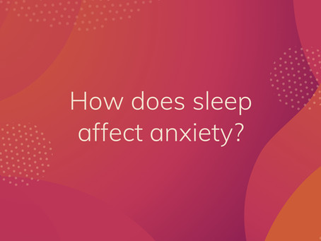 How does sleep affect anxiety?