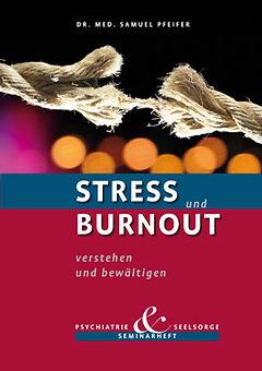 Seminarheft Stress und Burnout von Dr. Samuel Pfeifer