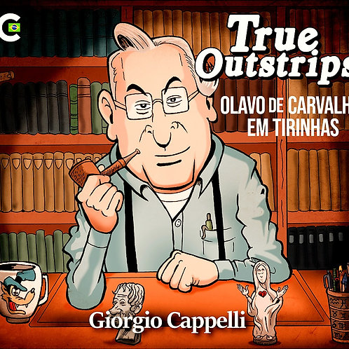 True Outstrips - Olavo de Carvalho em Tiras