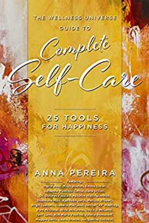 The Wellness Universe Guide to Complete Self-Care: 25 Tools for Happiness