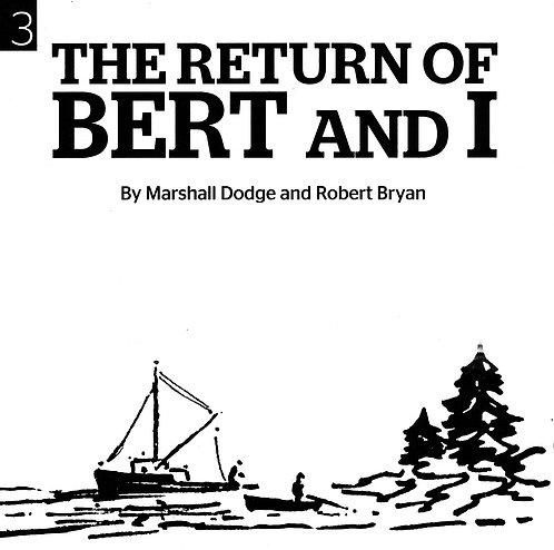The Return of Bert and I