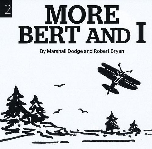 More Bert and I