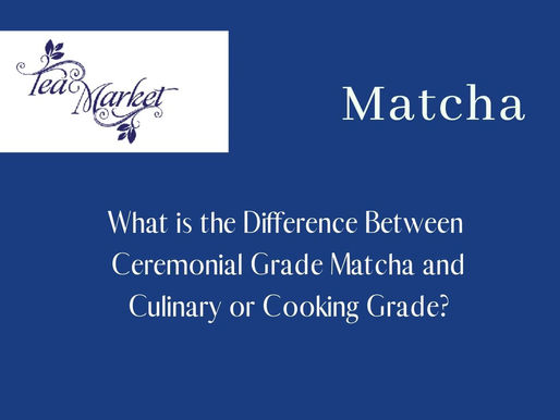 Ceremonial Matcha vs. Culinary Grade - What's the Best?