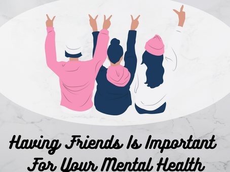 Having Friends Is Important For Your Mental Health