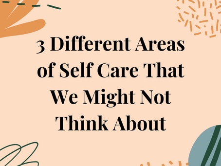 3 Different Areas of Self Care That We Might Not Think About