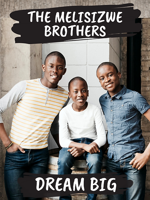 """The Melisizwe Brothers """"Dream Big"""" Poster Casual 11"""" x 17"""""""