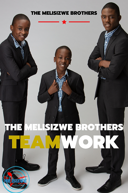 """The Melisizwe Brothers - Team Work Poster - 11"""" x 17"""""""