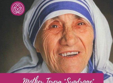 """""""Mother Teresa Syndrome"""" Its Dangers & Cures"""