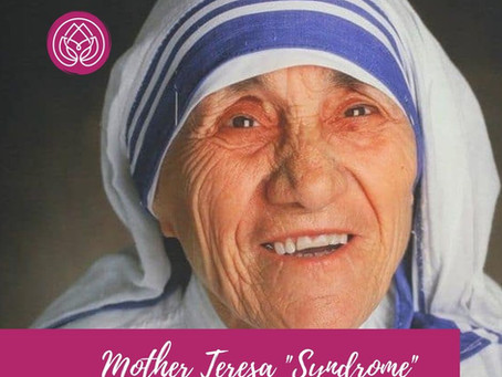 """Mother Teresa Syndrome"" Its Dangers & Cures"
