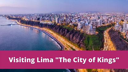 Visiting Lima _The City of Kings_.png