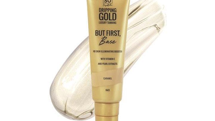 SoSu Dripping Gold HD Skin Illuminating Booster But First Base Caramel
