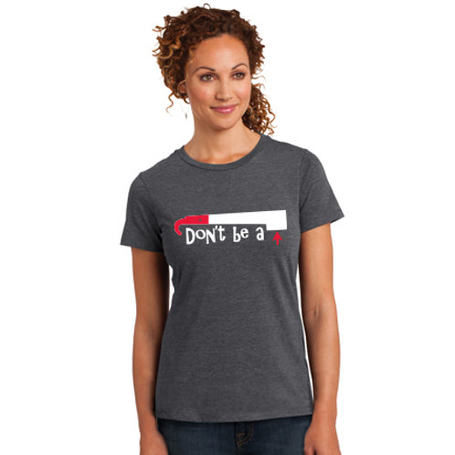 Ladies Don't Be A (Tool) Tee