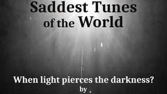 7 Saddest Tunes of the World - When Light Pierces the Darkness