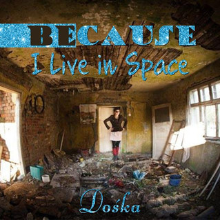 Because I Live in Space - Single
