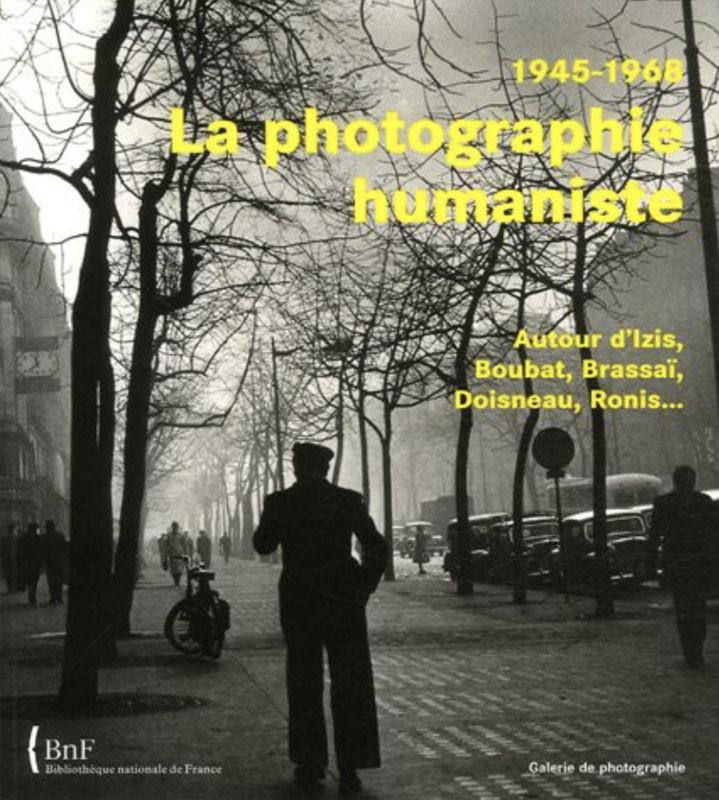 La photographie humaniste, 1945-1968, BnF, 2006